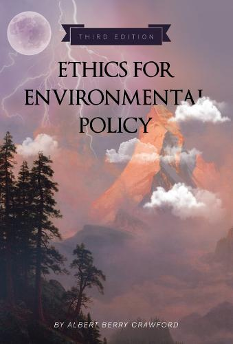 Ethics for Environmental Policy (Paperback)