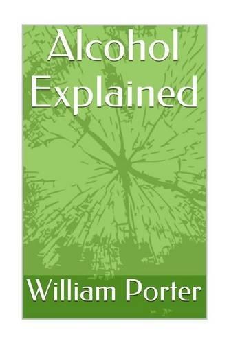 Alcohol Explained - Alcohol Explained 1 (Paperback)