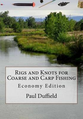 Rigs and Knots for Coarse and Carp Fishing (Paperback)