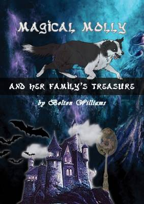 Magical Molly and Her Family's Treasure: Volume 1 (Paperback)
