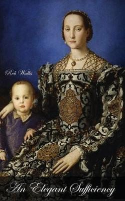 An Elegant Sufficiency (Paperback)