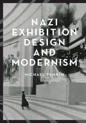 Nazi Exhibition Design and Modernism (Paperback)