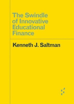 The Swindle of Innovative Educational Finance - Forerunners: Ideas First (Paperback)