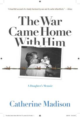 The War Came Home with Him: A Daughter's Memoir (Paperback)
