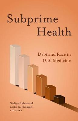 Subprime Health: Debt and Race in U.S. Medicine (Paperback)