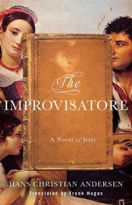 The Improvisatore: A Novel of Italy (Paperback)