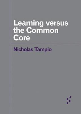 Learning versus the Common Core - Forerunners: Ideas First (Paperback)