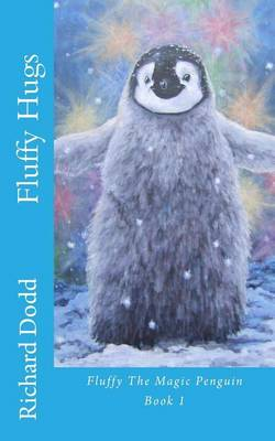 Fluffy Hugs - Fluffy the Magical Penguin Vol. 1 (Paperback)