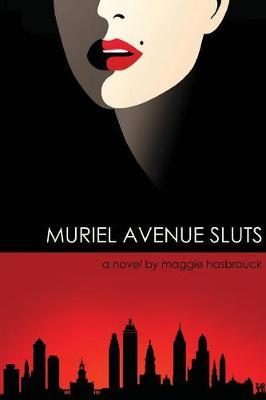 Muriel Avenue Sluts (Paperback)
