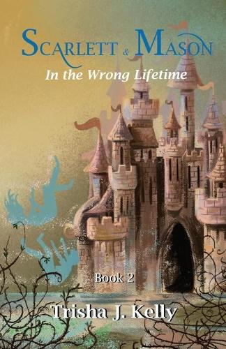 In the wrong lifetime: Scarlett and Mason Series Book 2 - Scarlett and Mason Series 1 2 (Paperback)
