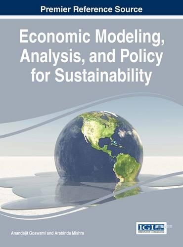 Economic Modeling, Analysis, and Policy for Sustainability - Advances in Finance, Accounting, and Economics (Hardback)