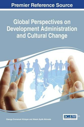 Global Perspectives on Development Administration and Cultural Change - Advances in Public Policy and Administration (Hardback)