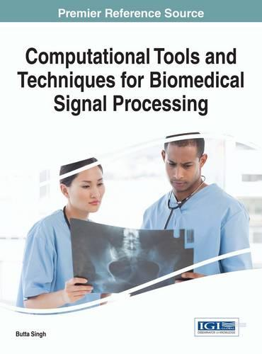 Computational Tools and Techniques for Biomedical Signal Processing - Advances in Bioinformatics and Biomedical Engineering (Hardback)
