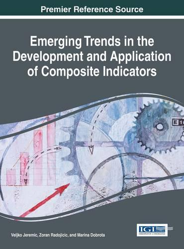 Emerging Trends in the Development and Application of Composite Indicators - Advances in Data Mining and Database Management (Hardback)