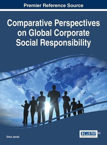Comparative Perspectives on Global Corporate Social Responsibility - Advances in Business Strategy and Competitive Advantage (Hardback)