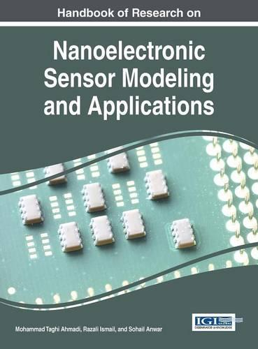 Handbook of Research on Nanoelectronic Sensor Modeling and Applications - Advances in Computer and Electrical Engineering (Hardback)