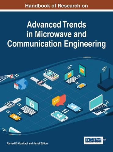 Handbook of Research on Advanced Trends in Microwave and Communication Engineering - Advances in Wireless Technologies and Telecommunication (Hardback)