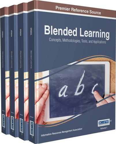 Blended Learning: Concepts, Methodologies, Tools, and Applications (Hardback)