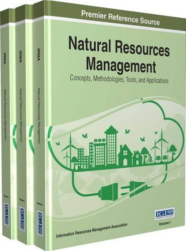 Natural Resources Management: Concepts, Methodologies, Tools, and Applications (Hardback)