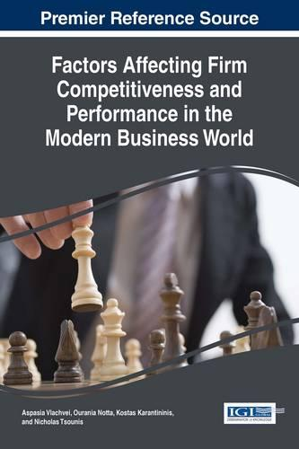 Factors Affecting Firm Competitiveness and Performance in the Modern Business World - Advances in Business Strategy and Competitive Advantage (Hardback)