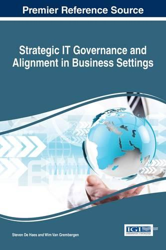 Strategic IT Governance and Alignment in Business Settings - Advances in Business Information Systems and Analytics (Hardback)