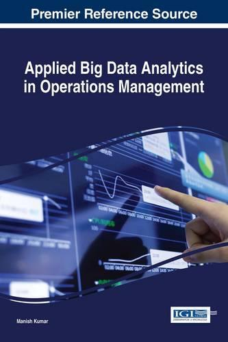 Applied Big Data Analytics in Operations Management - Advances in Business Information Systems and Analytics (Hardback)