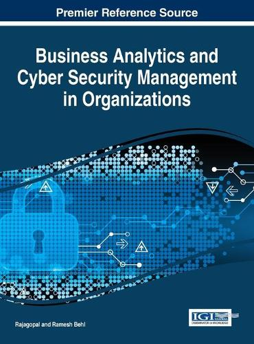 Business Analytics and Cyber Security Management in Organizations - Advances in Business Information Systems and Analytics (Hardback)