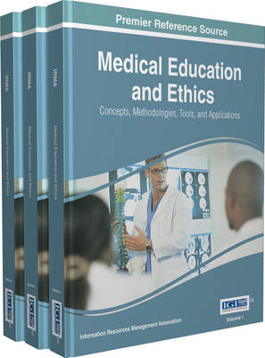 Medical Education and Ethics: Concepts, Methodologies, Tools, and Applications (Hardback)