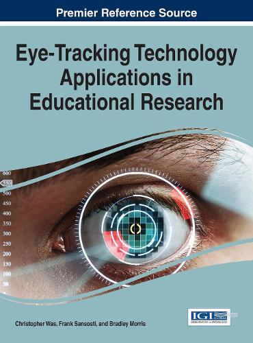 Eye-Tracking Technology Applications in Educational Research - Advances in Business Information Systems and Analytics (Hardback)