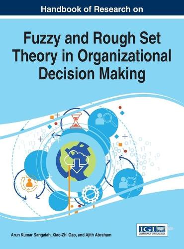 Handbook of Research on Fuzzy and Rough Set Theory in Organizational Decision Making - Advances in Business Strategy and Competitive Advantage (Hardback)