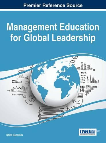 Management Education for Global Leadership - Advances in Human Resources Management and Organizational Development (Hardback)