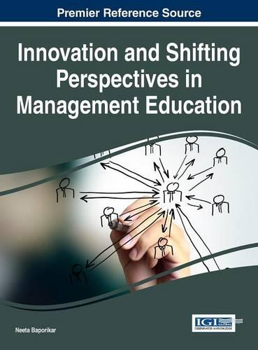 Innovation and Shifting Perspectives in Management Education - Advances in Human Resources Management and Organizational Development (Hardback)