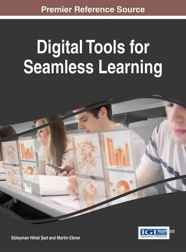Digital Tools for Seamless Learning - Advances in Educational Technologies and Instructional Design (Hardback)