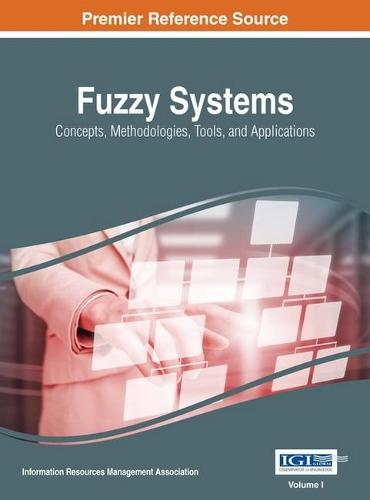 Fuzzy Systems: Concepts, Methodologies, Tools, and Applications (Hardback)