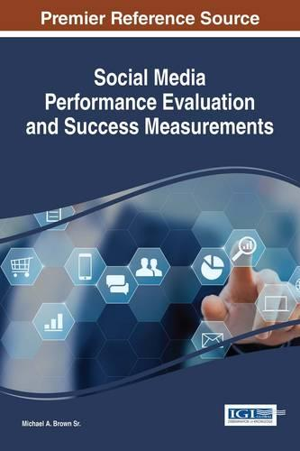 Social Media Performance Evaluation and Success Measurements - Advances in Social Networking and Online Communities (Hardback)