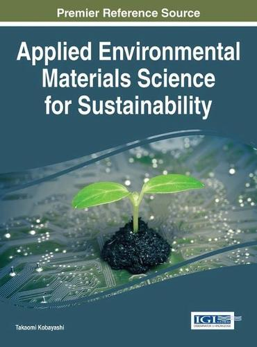 Applied Environmental Materials Science for Sustainability - Advances in Environmental Engineering and Green Technologies (Hardback)