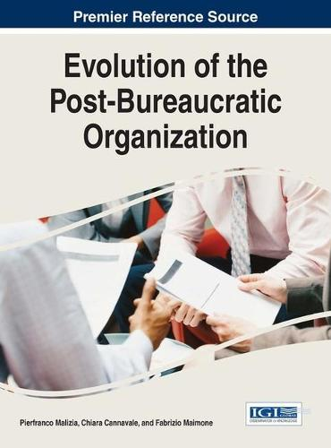 Evolution of the Post-Bureaucratic Organization - Advances in Human Resources Management and Organizational Development (Hardback)
