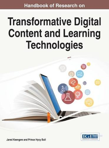 Handbook of Research on Transformative Digital Content and Learning Technologies - Advances in Educational Technologies and Instructional Design (Hardback)