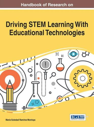 Handbook of Research on Driving STEM Learning With Educational Technologies - Advances in Educational Technologies and Instructional Design (Hardback)