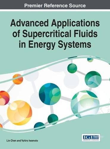 Advanced Applications of Supercritical Fluids in Energy Systems - Advances in Chemical and Materials Engineering (Hardback)