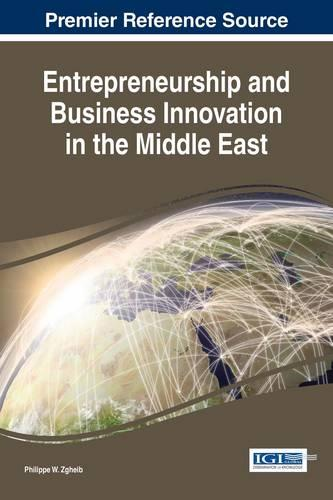 Entrepreneurship and Business Innovation in the Middle East - Advances in Business Strategy and Competitive Advantage (Hardback)