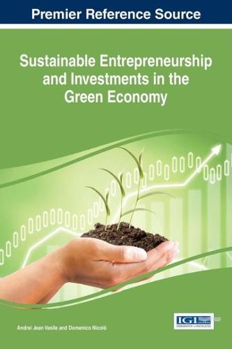 Sustainable Entrepreneurship and Investments in the Green Economy - Advances in Business Strategy and Competitive Advantage (Hardback)