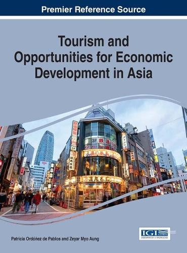Tourism and Opportunities for Economic Development in Asia - Advances in Hospitality, Tourism, and the Services Industry (Hardback)