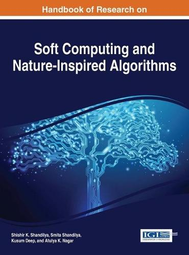 Handbook of Research on Soft Computing and Nature-Inspired Algorithms - Advances in Computational Intelligence and Robotics (Hardback)