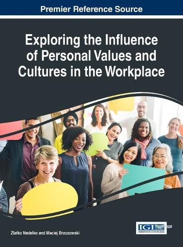 Exploring the Influence of Personal Values and Cultures in the Workplace - Advances in Human Resources Management and Organizational Development (Hardback)