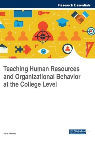 Teaching Human Resources and Organizational Behavior at the College Level - Advances in Human Resources Management and Organizational Development (Hardback)