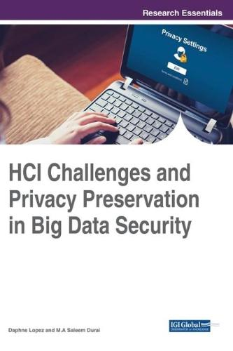 HCI Challenges and Privacy Preservation in Big Data Security - Advances in Human and Social Aspects of Technology (Hardback)