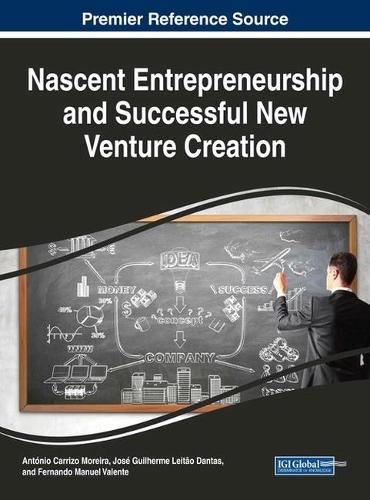Nascent Entrepreneurship and Successful New Venture Creation - Advances in Business Strategy and Competitive Advantage (Hardback)