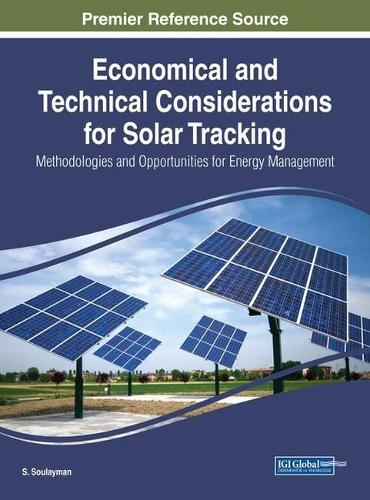 Economical and Technical Considerations for Solar Tracking: Methodologies and Opportunities for Energy Management - Advances in Environmental Engineering and Green Technologies (Hardback)