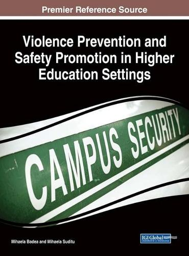 Violence Prevention and Safety Promotion in Higher Education Settings - Advances in Higher Education and Professional Development (Hardback)